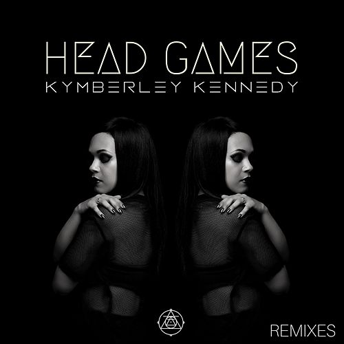 Head Games (Remixes) EP by Kymberley Kennedy