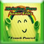 Melodías Para Gente Feliz von Franck Pourcel