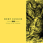 Living In The Shadows by Bert Jansch