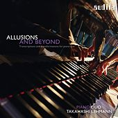 Allusions and beyond by Piano Duo Takahashi PianoDuo Takahashi, Lehmann