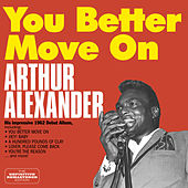 You Better Move On: His Impressive 1962 Debut Album (Bonus Track Version) by Arthur Alexander