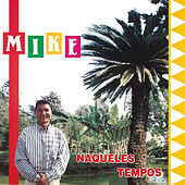 Naqueles Tempos by Mike