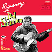 Runaway with Del Shannon + Hats off to Del Shannon (Bonus Track Version) by Del Shannon