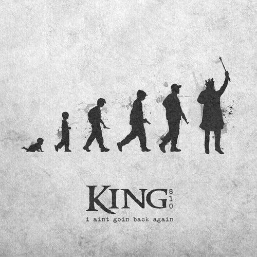 I Aint Goin Back Again Single Explicit Von King 810 Napster