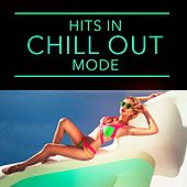 Hits in Chill Out Mode by Top 40 Hits