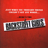 Just When You Thought Things Couldn't Get Any Worse...Here's the Backstreet Girls by Backstreet Girls