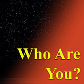 Who Are You? by Various Artists