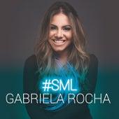 #Sml de Gabriela Rocha