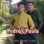 Eu Amo Demais a Vida de Pedro & Paulo