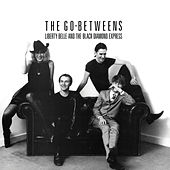 Liberty Belle And The Black Diamond Express de The Go-Betweens