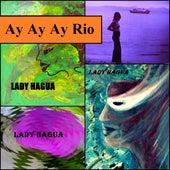 Ay Ay Ay Rio by Lady Hagua