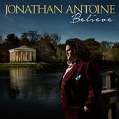 Believe by Jonathan Antoine