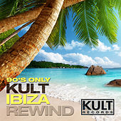 Kult Records Presents: 90's Only (Kult Ibiza Rewind) by Various Artists