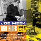 Joe Meek: Lone Rider - Maximum Pop!. The 1958-1962 Productions by Various Artists