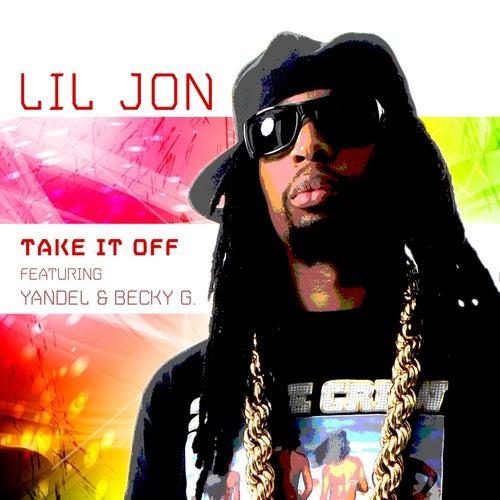 Take It Off (Spanglish Version) by Lil Jon