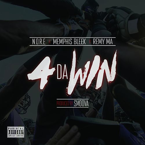 4 da Win (feat. Memphis Bleek & Remy Ma) - Single by N.O.R.E.