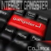 Internet Gangster de Cojaxx
