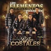 Entre Rifles y Costales by Los Elementos de Culiacan
