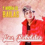 Y Ahora Lo Bailás di Los Rebeldes