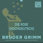 Die Rose (Hochdeutsch) by Brüder Grimm