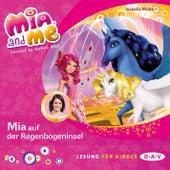 Mia and Me, Teil 24: Mia auf der Regenbogeninsel (Lesung mit Musik) von Isabella Mohn
