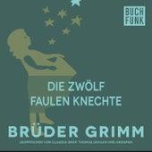 Die zwölf faulen Knechte by Brüder Grimm