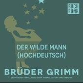 Der wilde Mann (Hochdeutsch) by Brüder Grimm