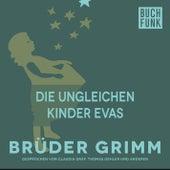 Die ungleichen Kinder Evas by Brüder Grimm