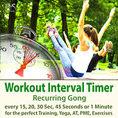 Workout Interval Timer: Recurring Gong for the Perfect Training, Yoga, AT, PME, Exercises - Every 15 by Torsten Abrolat