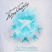 The Angels Sing Merry Christmas by The Marvelettes