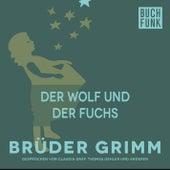 Der Wolf und der Fuchs by Brüder Grimm
