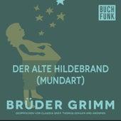 Der alte Hildebrand (Mundart) by Brüder Grimm