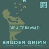 Die Alte im Wald by Brüder Grimm