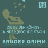 Die beiden Königskinder (Hochdeutsch) by Brüder Grimm