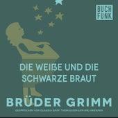 Die weiße und die schwarze Braut by Brüder Grimm