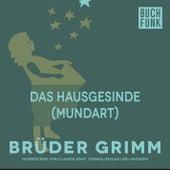 Das Hausgesinde (Mundart) by Brüder Grimm