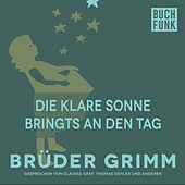 Die klare Sonne bringts an den Tag by Brüder Grimm