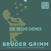 Die sechs Diener by Brüder Grimm