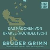 Das Mädchen von Brakel (Hochdeutsch) by Brüder Grimm