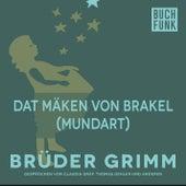 Dat Mäken von Brakel (Mundart) by Brüder Grimm