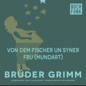 Von dem Fischer un syner Fru (Mundart) by Brüder Grimm
