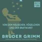 Von dem Mäuschen, Vögelchen und der Bratwurst by Brüder Grimm