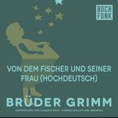 Von dem Fischer und seiner Frau (Hochdeutsch) by Brüder Grimm