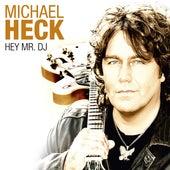 Hey Mr. DJ by Michael Heck