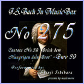 Cantata No. 39, ''Brich dem Hungrigen dein Brot'' - BWV 39 by Shinji Ishihara