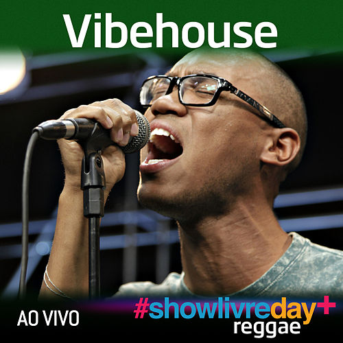 Vibehouse no #ShowlivreDay+ (Ao Vivo) by Vibehouse