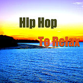Hip Hop To Relax de Various Artists