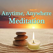 Anytime, Anywhere Meditation by Various Artists
