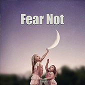 Fear Not by Various Artists