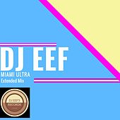 Miami Ultra (Extended Mix) de DJ Eef